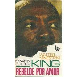 MARTIN LUTHER KING REBELDE POR AMOR