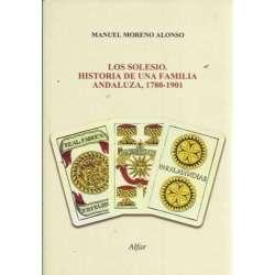 LOS SOLESIO. HISTORIA DE UNA FAMILIA ANDALUZA, 1780-1901