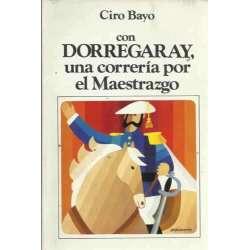 CON DORREGARAY, UNA CORRERÍA POR EL MAESTRAZGO