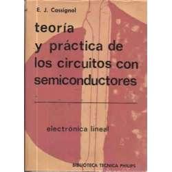 TEORÍA Y PRÁCTICA DE LOS CIRCUITOS CON SEMICONDUCTORES. Electrónica lineal