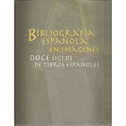 BIBLIOGRAFIA ESPAÑOLA EN IMÁGENES. Doce siglos de libros españoles