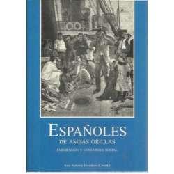 ESPAÑOLES DE AMBAS ORILLAS. Emigración y concordia social