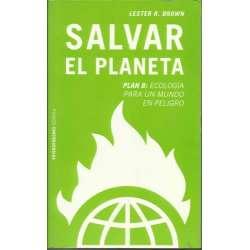 SALVAR EL PLANETA .Plan B: Ecología para un mundo en peligro