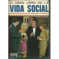 EL GRAN LIBRO DE LA VIDA SOCIAL.Normas prácticas de etiqueta y cortesia
