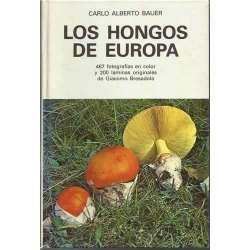 LOS HONGOS DE EUROPA.467 fotografías en color y 200 láminas originales de Giacomo Bresadola