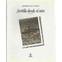MEMORIA DE UN SIGLO. Sevilla desde el aire 1880-1933