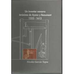 UN INVENTOR NAVARRO, JERÓNIMO DE AYANZ Y BEAUMONT.1553-1613.