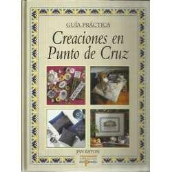 CREACIONES EN PUNTO DE CRUZ. GUÍA PRÁCTICA