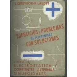 EJERCICIOS Y PROBLEMAS DE ELECTRICIDAD CON SOLUCIONES II. Electrostatica y corrientes alternas sinusoidales