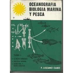 OCEANOGRAFIA, BIOLOGIA MARINA Y PESCA. TOMO I.  1/El medio ambiente. 2/ biologia marina . 3/ biometria y bioestadistica.