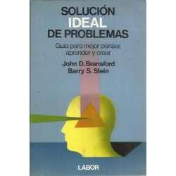 SOLUCIÓN IDEAL DE PROBLEMAS. Guía para mejor pensar aprender y crear