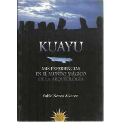 KUAYU. Mis experiencias en el mundo mágico de la arqueología