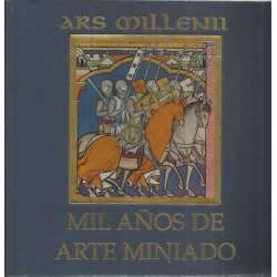 Ars Mille. Mil años de arte miniado. Una retrospectiva milenaria