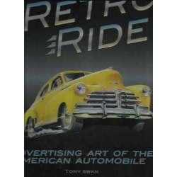 RETRO RIDE. Advertising art of the american automobile
