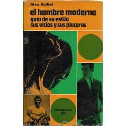 EL HOMBRE MODERNO. Guía de su estilo, sus vicios y sus placeres