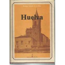HUELVA, SUS MONUMENTOS Y ARTE A E HISTORIA