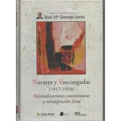 NAVARRA Y VASCONGADAS, 1917-1919. REIVINDICACIONES AUTONÓMICAS Y REINTEGRACIÓN FORAL