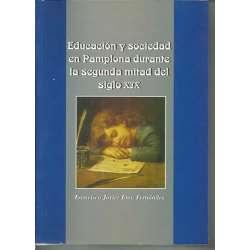 EDUCACIÓN Y SOCIEDAD EN PAMPLONA DURANTE LA SEGUNDA MITAD DEL SIGLO XIX