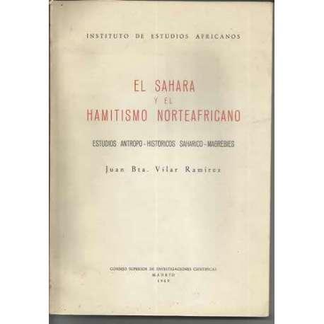 EL SAHARA Y EL HAMITISMO NORTEAFRICANO. Estudios Antropo- Historicos Saharico- Magrebies