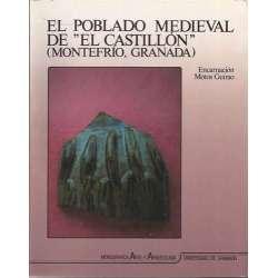 EL POBLADO MEDIEVAL DE EL CASTILLÓN. ( MONTEFRÍO, GRANADA)