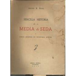 SENCILLA HISTORIA DE LA MEDIA DE SEDA Y OTROS ENSAYOS DE ECONOMIA ACTUAL