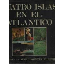 CUATRO ISLAS EN EL ATLANTICO. TENERIFE, LA PALMA, LA GOMERA, EL HIERRO