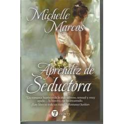 APRENDIZ DE SEDUCTORA. Un romace histórico de lo más sabroso, sensual y muy agudo...