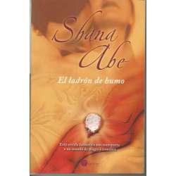 EL LADRÓN DE HUMO. Esta novela fantástica nos transporta a un mundo de magia y romance