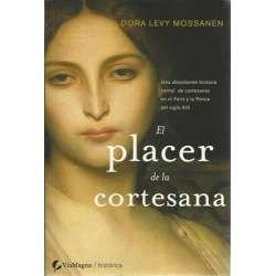 EL PLACER DE LA CORTESANA. Una absorbente historia carnal de cortesanas en el París y la Persia del siglo XIX