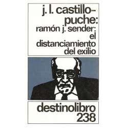 RAMÓN J. SENDER: EL DISTANCIAMIENTO DEL EXILIO.