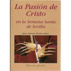LA PASION DE CRISTO, en la Semana Santa de Sevilla