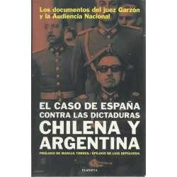 EL CASO DE ESPAÑA CONTRA LAS DICTADURAS CHILENA Y ARGENTINA. Los documentos del juez Garzón y la Audiencia Nacional