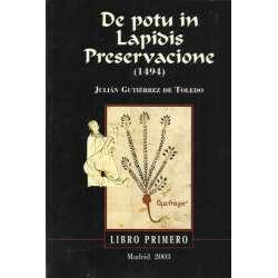 DE POTU IN LAPIDIS PRESERVACIONE. De la bebida en la preservación de la piedra. Facsímil de la obra de 1494