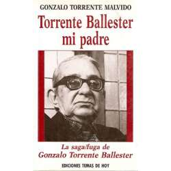 TORRENTE BALLESTER, MI PADRE.