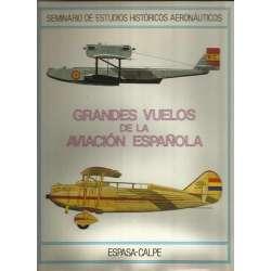 GRANDES VUELOS DE LA AVIACIÓN ESPAÑOLA. Seminario de Estudios Históricos Aeronáuticos