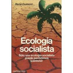 Ecología socialista. Sólo una ecología socialista puede permitirnos sobrevivir