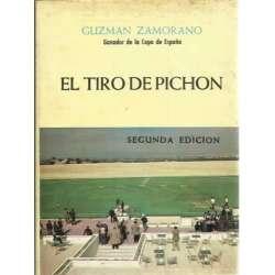EL TIRO DE PICHÓN. Meditaciones y experiencias de un aficionado