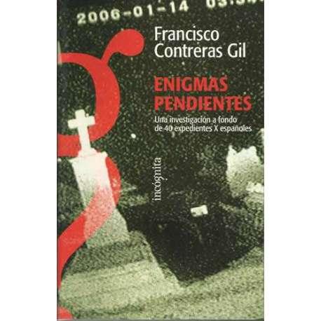 ENIGMAS PENDIENTES. Una investigación a fondo de 40 expedientes X españoles