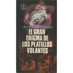 EL GRAN ENIGMA DE LOS PLATILLOS VOLANTES.