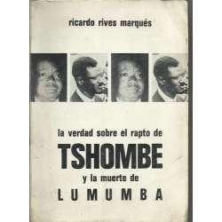 LA VERDAD SOBRE EL RAPTO DE TSHOMBE Y LA MUERTE DE LUMUMBA