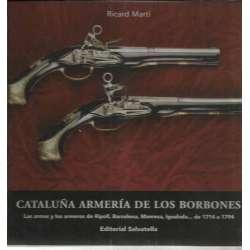 CATALUÑA ARMERÍA DE LOS BORBONES. Las armas y los armeros de Ripoll, Barcelona, Manresa, Igualada de 1714 a 1794