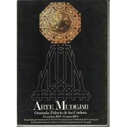 ARTE MUDEJAR. GRANADA,PALACIO DE LOS CÓRDOVA. 12 OCTUBRE1983-12 ENERO 1984