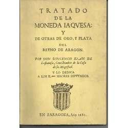 TRATADO DE LA MONEDA IAQUESA Y DE OTRAS DE ORO, Y PLATA DEL REY ARAGON