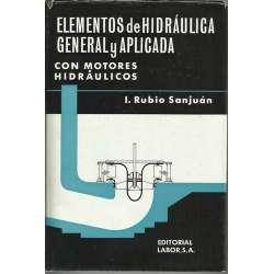 ELEMENTOS DE HIDRÁULICA GENERAL Y APLICADA. Con motores hidráulicos.