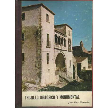TRUJILLO HISTÓRICO Y MONUMENTAL