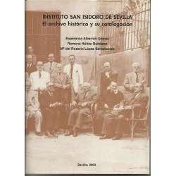 INSTITUTO SAN ISIDORO DE SEVILLA. El archivo histórico y su catalogación
