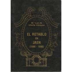 EL RETABLO EN JAÉN  (1580- 1800).