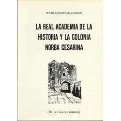 LA REAL ACADEMIA DE LA HISTORIA Y LA COLONIA NORBA CESARINA