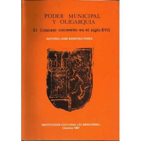 PODER MUNICIPAL Y OLIGARQUIA. El concejo cacereño en el siglo XVII