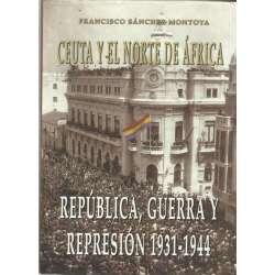 Ceuta y el norte de África. República, guerra y represión 1931-1944